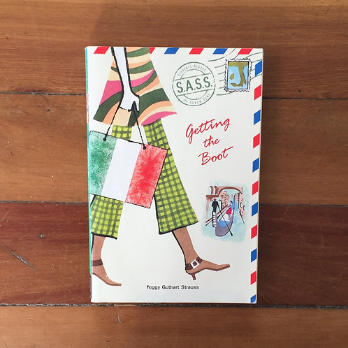Getting the Boot by Peggy Guthart Strauss (soft cover, good condition)