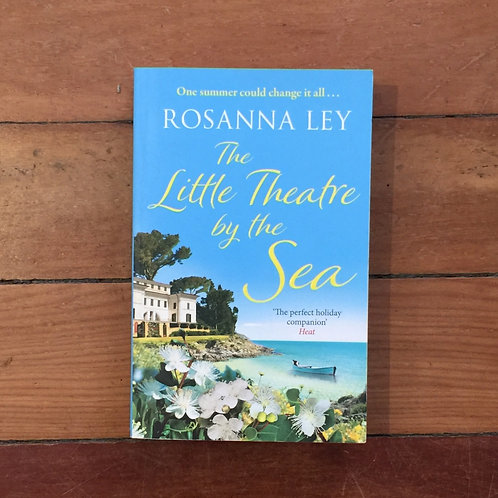 The Little Theatre by the Sea by Rosanna Ley (soft cover, very good condition)