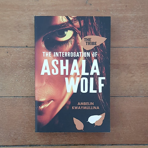 The Interrogation of Ashala Wolf  by Ambelin Kwaymullina (soft cover, good cond)