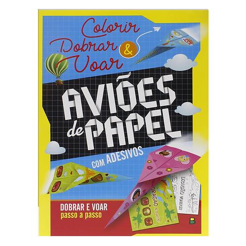 Livro: Colorir, Dobrar & Voar - Aviões de Papel - TODOLIVRO