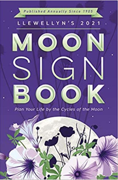 Llewellyn's 2021 Moon Sign Book: Plan Your Life by the Cycles of the Moon