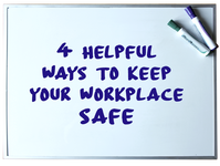 4 Helpful Ways To Keep Your Workplace Safe