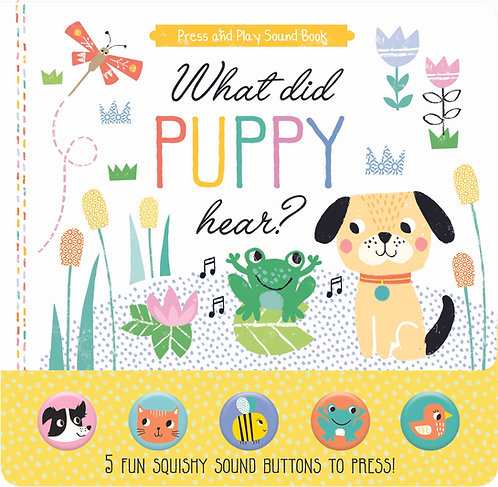 What did Puppy hear? - Press and Play Sound Book