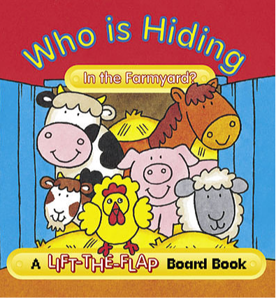 Who is Hiding in the Farmyard? - Mini Lift-the-Flap Board Book