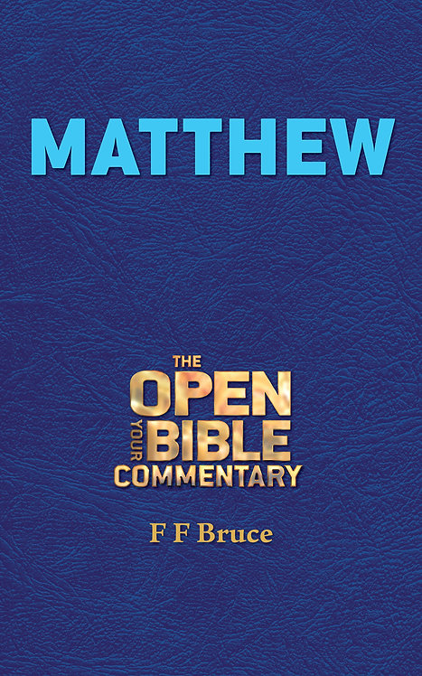 F.F. Bruce: Matthew An Open Your Bible Commentary