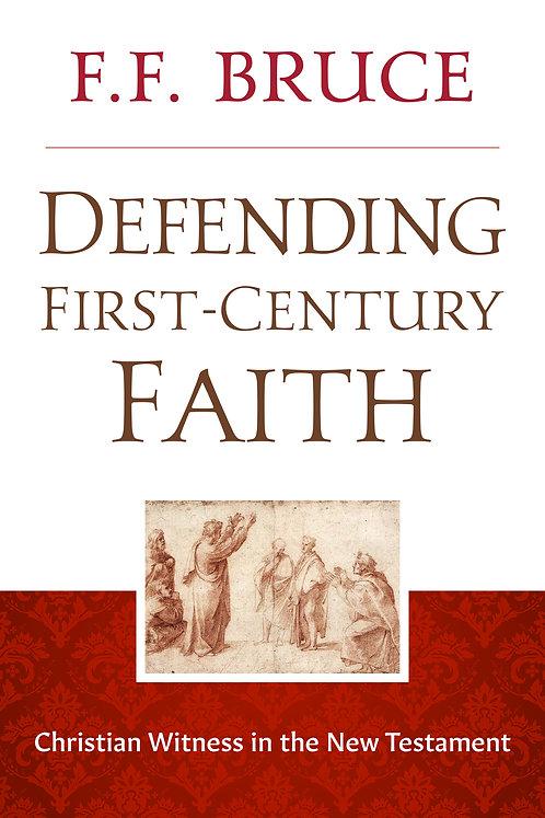Defending First-Century Faith