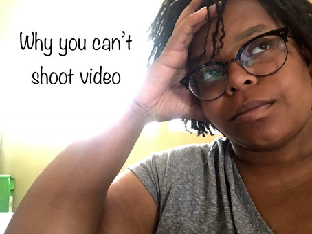 6 Reasons for Why You Cant do Video