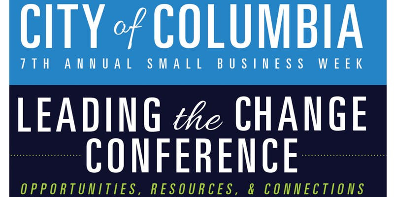 City of Columbia's 7th Annual Small Business Week Conference