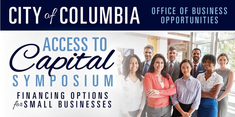 Access to Capital Symposium: Financing Options For Small Businesses