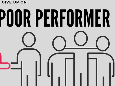 When to give up on a poor performer