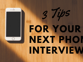 Struggle with phone interviews? Try these 3 tips...