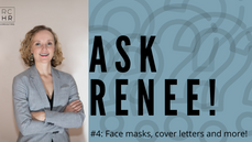Ask Renee #4: Face masks, cover letters and more!