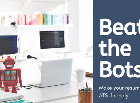 Beat the Bots! Make your resume ATS-friendly