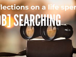 Reflections on a life spent [Job] Searching