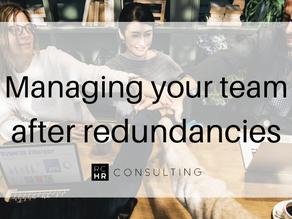 Managing your team after redundancies