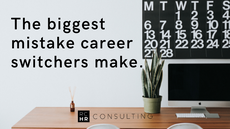 The biggest mistake that career switchers make.