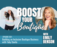 501: Building An Inclusive Boutique Business with Taby Davila
