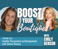 433: Another Perspective on Boutiqueland with Andrea Kenney