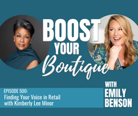 500: Finding Your Voice in Retail with Kimberly Lee Minor