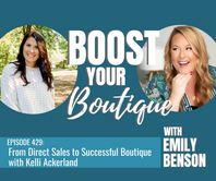 429: From Direct Sales to Successful Boutique with Kelli Ackerland