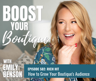 502: RICH HITS: How to Grow Your Boutique's Audience