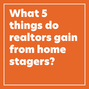Five key benefits home stagers provide realtors.