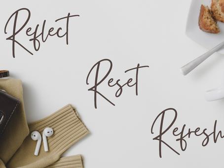 Reflect, Reset & Refresh