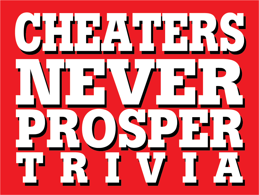 Cheaters Never Prosper Trivia Shows