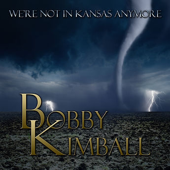 Bobby Kimball We're Not In Kansas Anymore