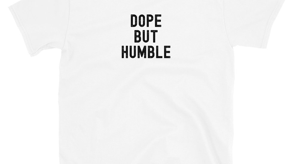 Dope But HumbleTee