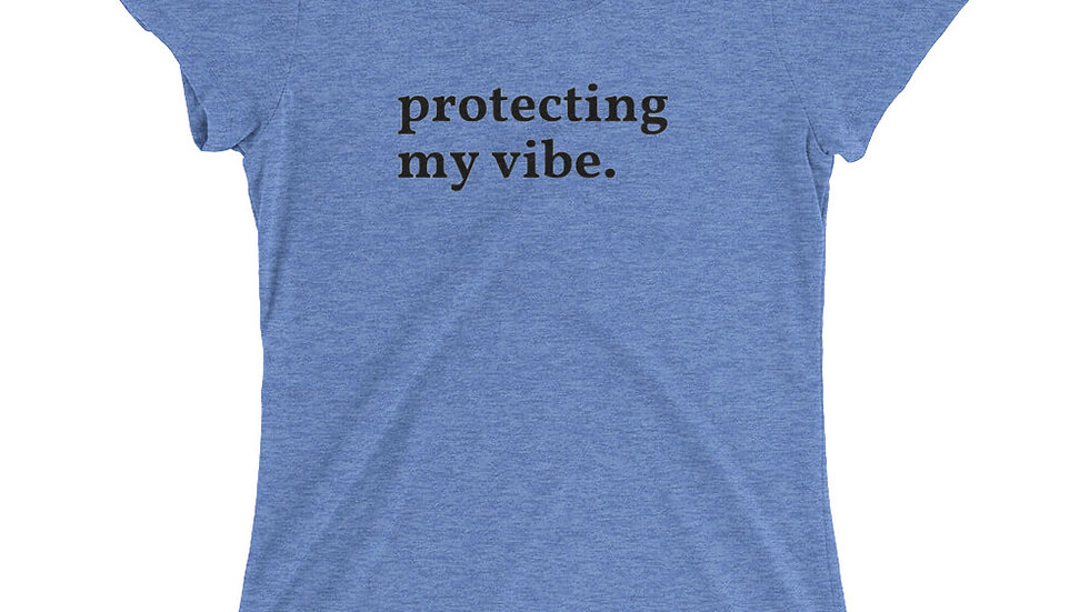 Protecting My Vibe Fitted Tee