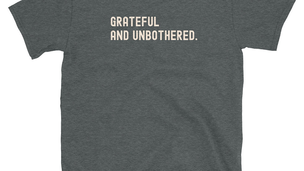 Grateful and Unbothered Unisex Fit Tee