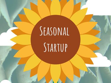 Seasonal Startup!