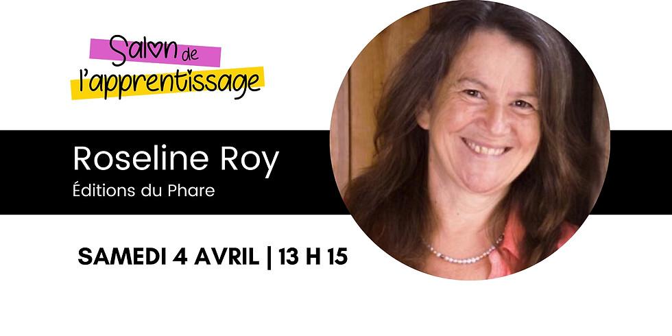 13 h 15 Roseline Roy, Éditions du Phare  | Parler pour que les enfants apprennent.