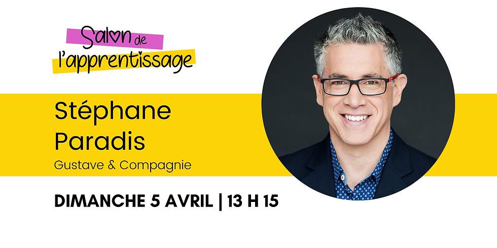 13 h 15 Stéphane Paradis, Gustave & Compagnie    Faire briller l'enfant par l'Expérience Gustave!