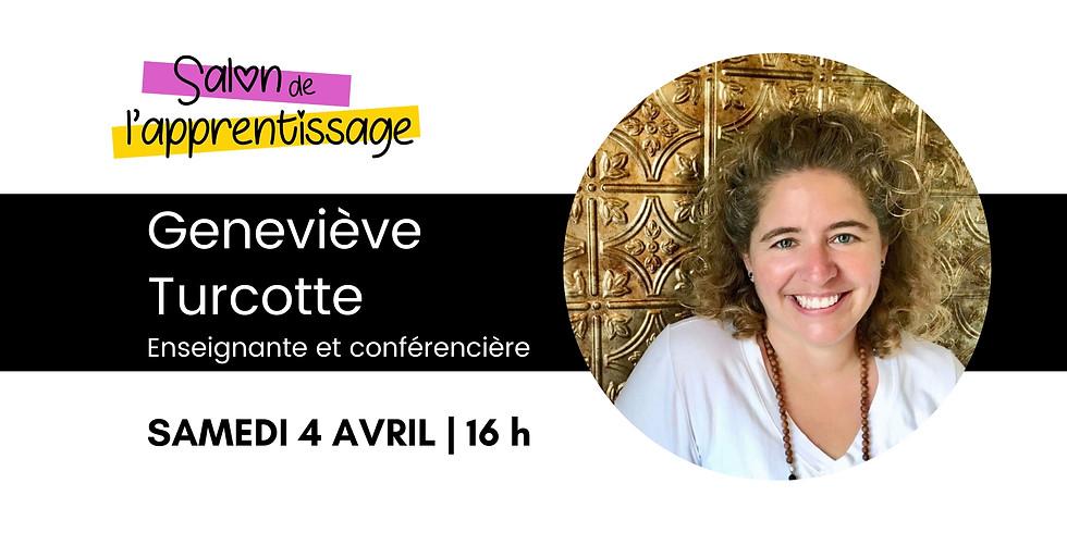 16 h Geneviève Turcotte | Le bonheur d'être enseignante!