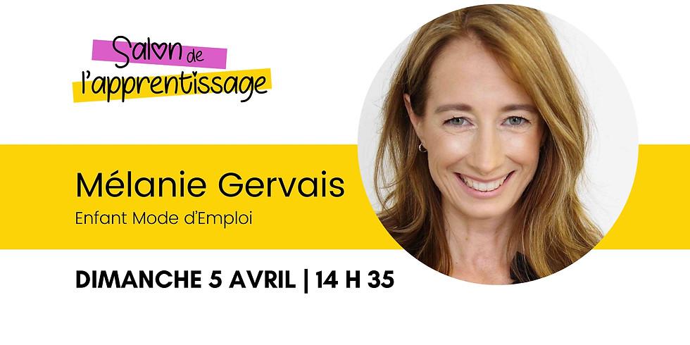 14 h 35 Mélanie Gervais Enfant Mode d'emploi   Changer le comportement d'un enfant, oui c'est possible!