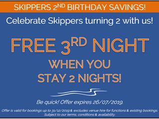 SKIPPERS 2ND BIRTHDAY SAVINGS! 3RD NIGHT FREE!