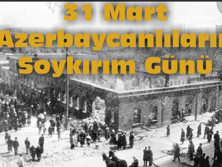 31 Mart 1918 Azerbaycanlıların Soykırım Günü anısına
