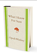 Why I know for sure - by Oprah Winfrey
