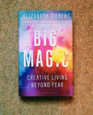 Big Magic - by Elizabeth Gilbert