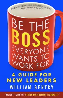 Be the Boss Everyone Wants to Work For - by William Gentry