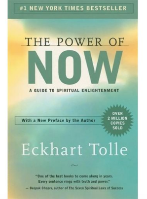 The Power of Now - by Eckhart Tolle
