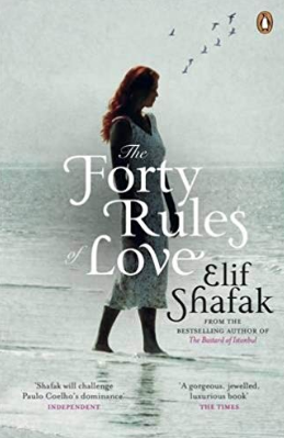 Forty Rules of Love - by Elif Shafak