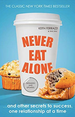 Never Eat Alone - by Keith Ferrazzi