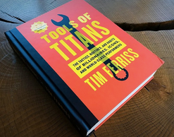 Tools of Titans - by Tim Ferriss