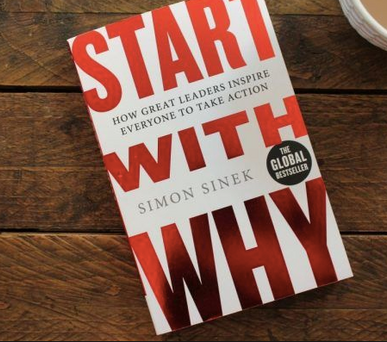 Start with Why - by Simon Sinek