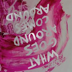 What Goes Around Comes Around painting