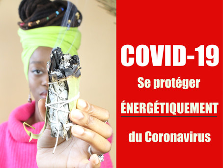 CORONAVIRUS: Se protéger énergétiquement