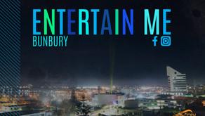 Entertain Me Bunbury #lovebunbury
